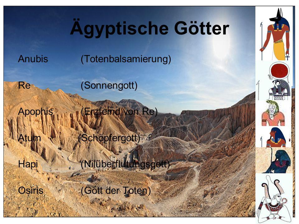 Ägyptische Götter Anubis (Totenbalsamierung) Re (Sonnengott)