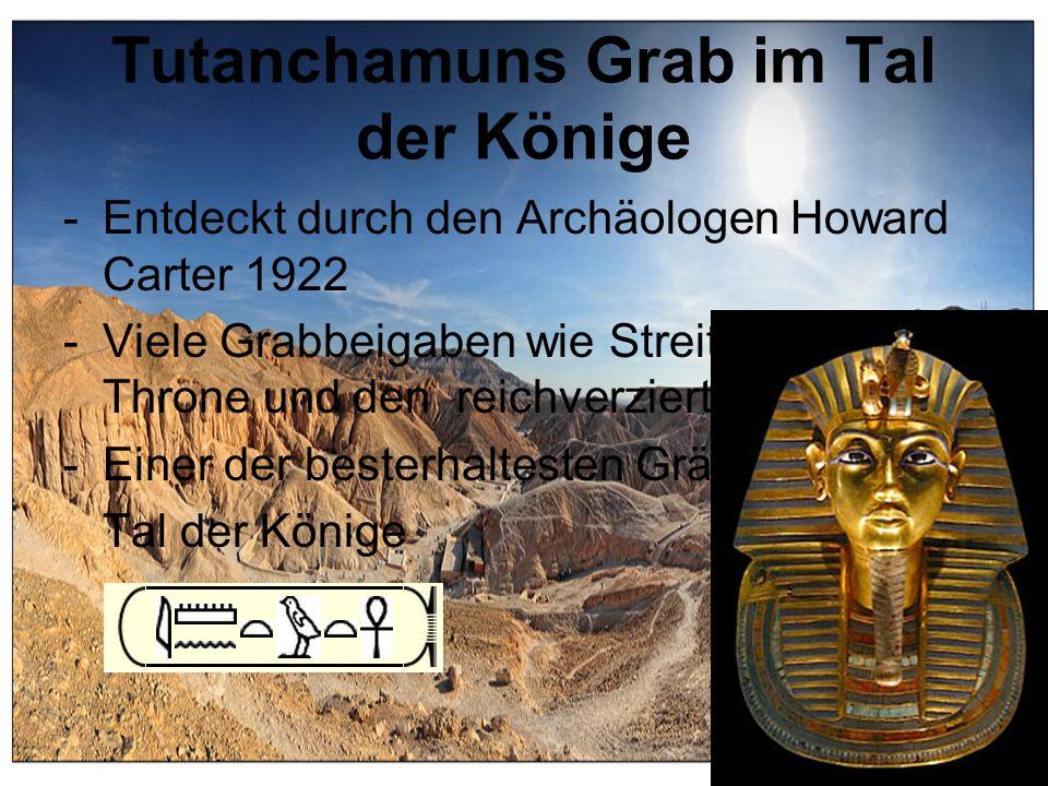 Tutanchamuns Grab im Tal der Könige