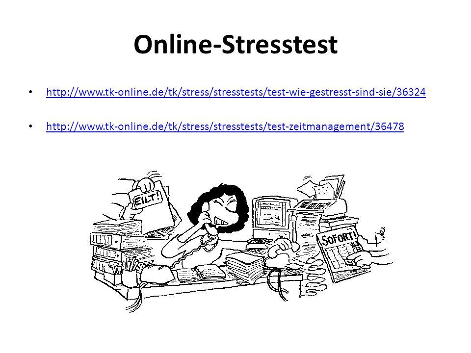 Online-Stresstesthttp://www.tk-online.de/tk/stress/stresstests/test-wie-gestresst-sind-sie/36324.