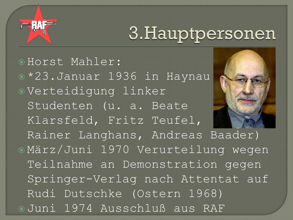 3.Hauptpersonen Horst Mahler: *23.Januar 1936 in Haynau