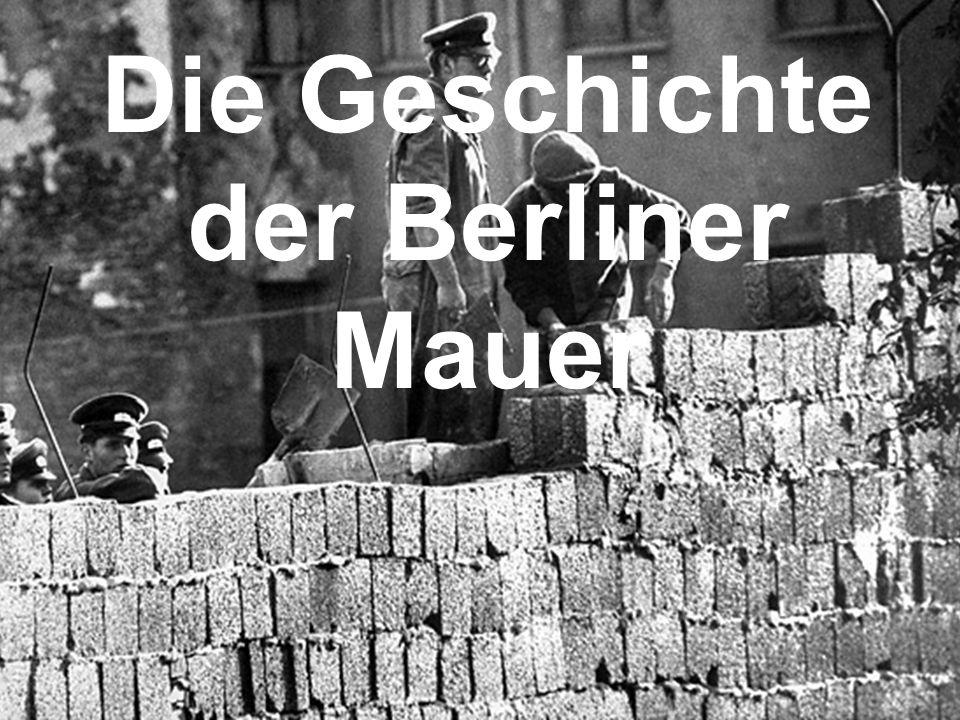 Die Geschichte der Berliner Mauer
