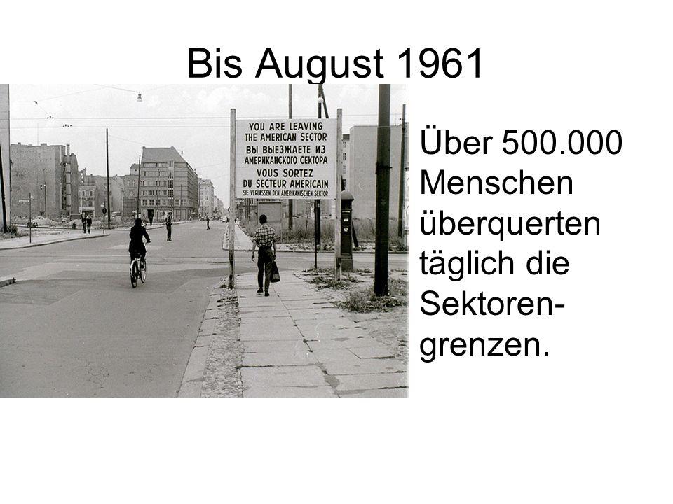Bis August 1961 Über 500.000 Menschen überquerten täglich die Sektoren-grenzen.