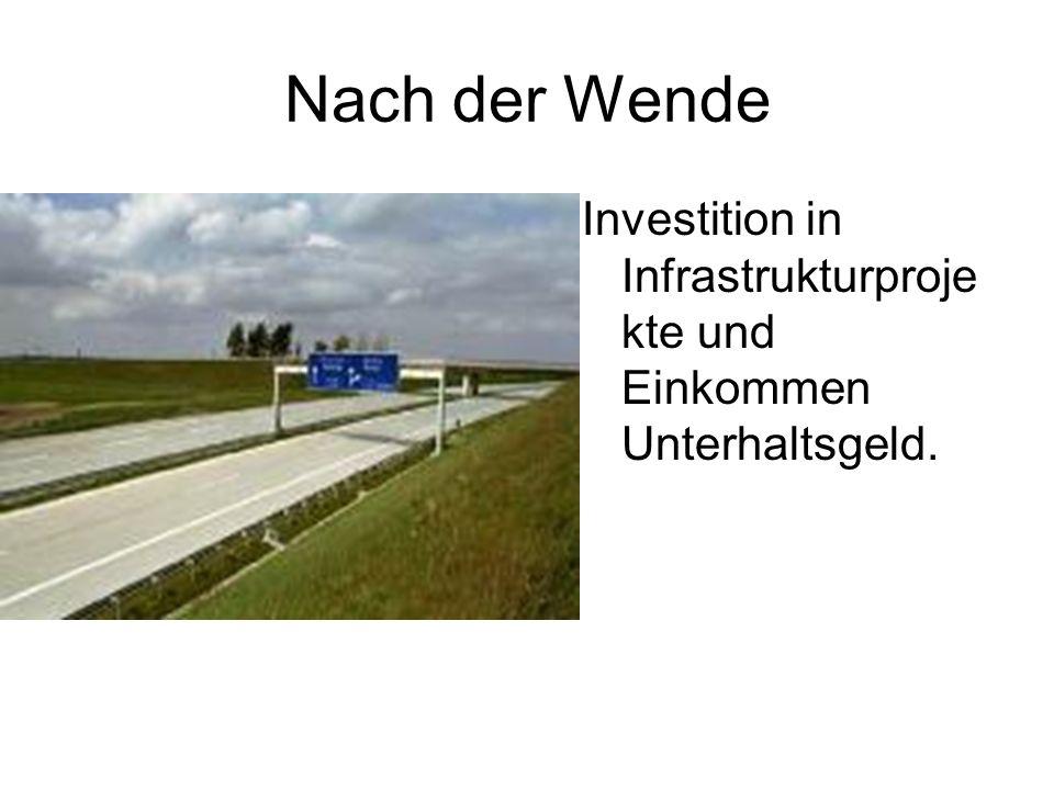 Nach der Wende Investition in Infrastrukturprojekte und Einkommen Unterhaltsgeld.