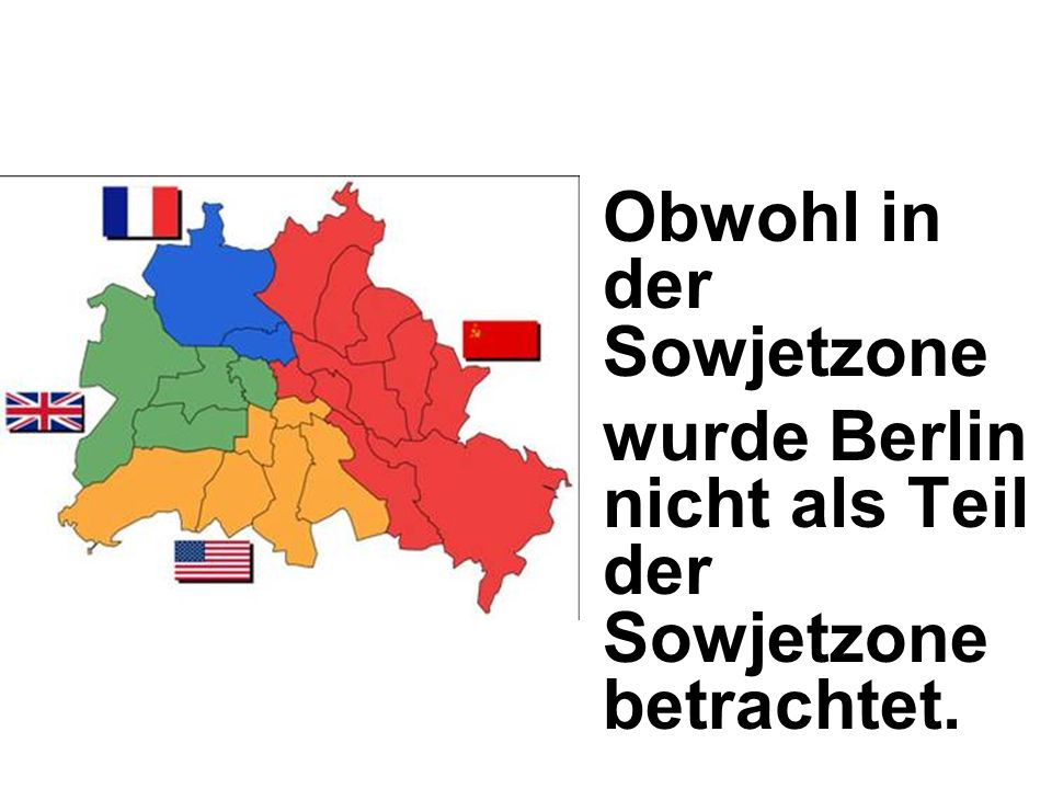 wurde Berlin nicht als Teil der Sowjetzone betrachtet.