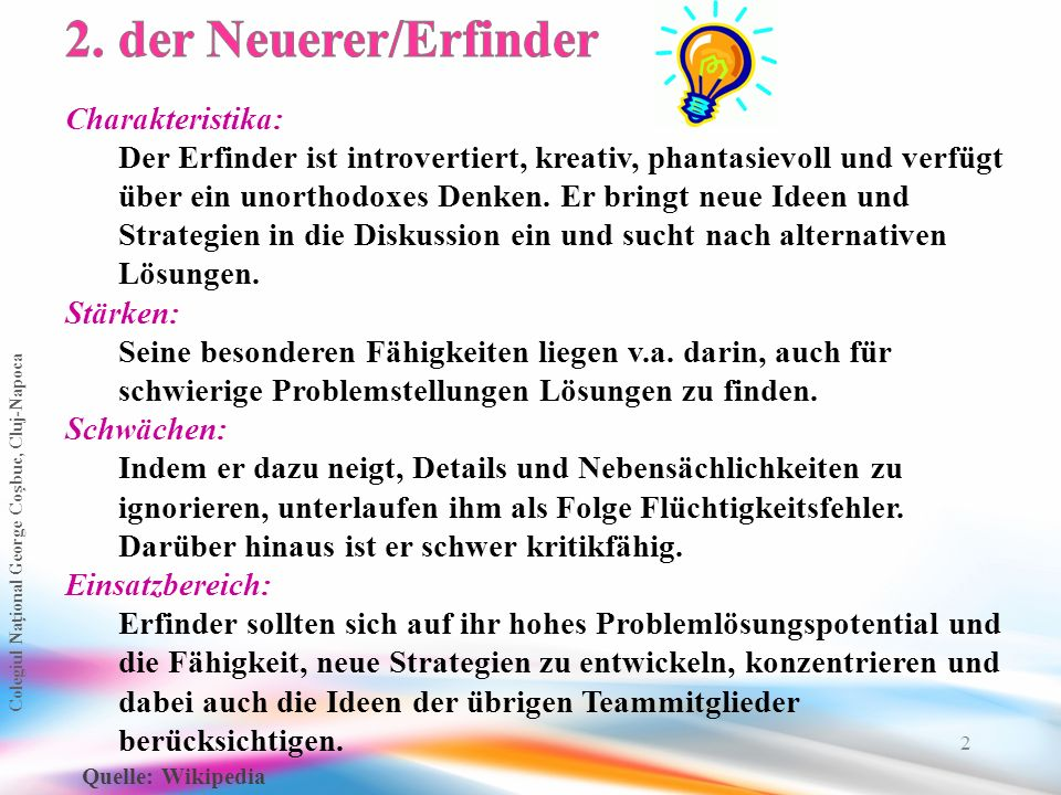 2. der Neuerer/Erfinder Charakteristika: