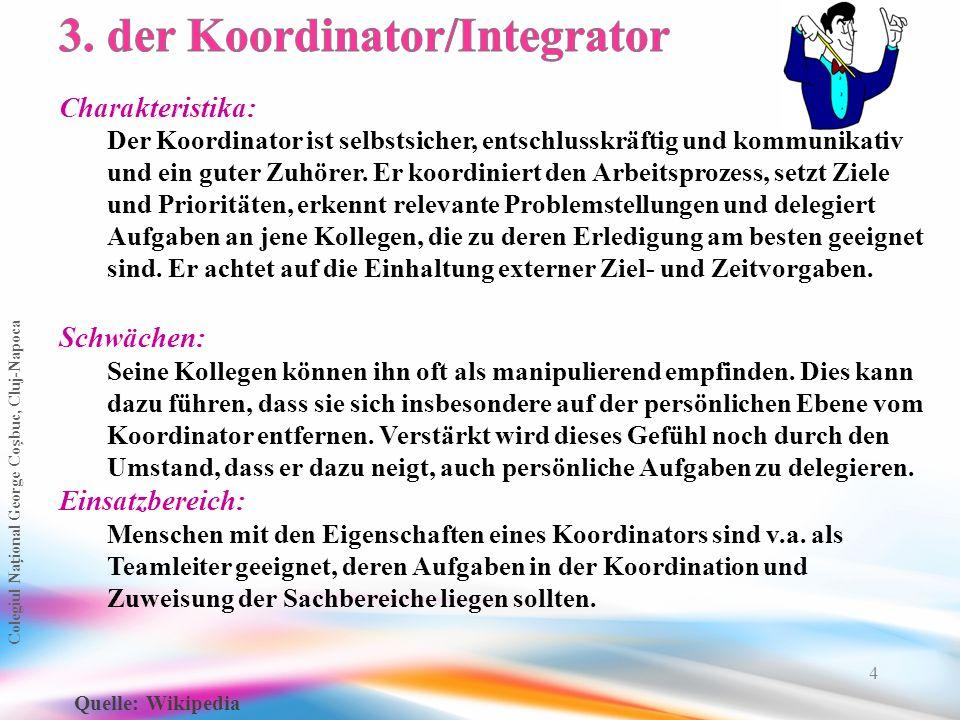 3. der Koordinator/Integrator