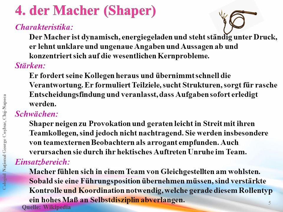 4. der Macher (Shaper) Charakteristika: Stärken: Schwächen: