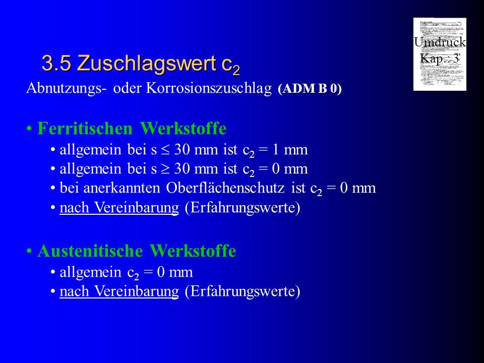 3.5 Zuschlagswert c2 Ferritischen Werkstoffe Austenitische Werkstoffe
