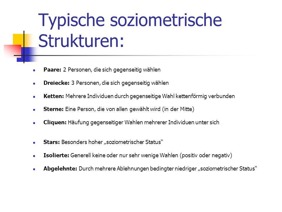 Typische soziometrische Strukturen: