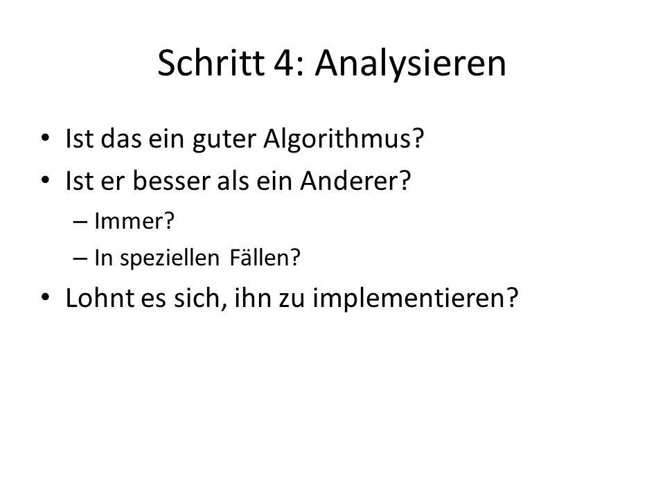 Schritt 4: Analysieren Ist das ein guter Algorithmus