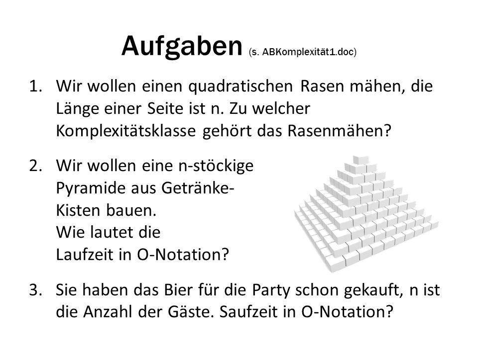 Aufgaben (s. ABKomplexität1.doc)