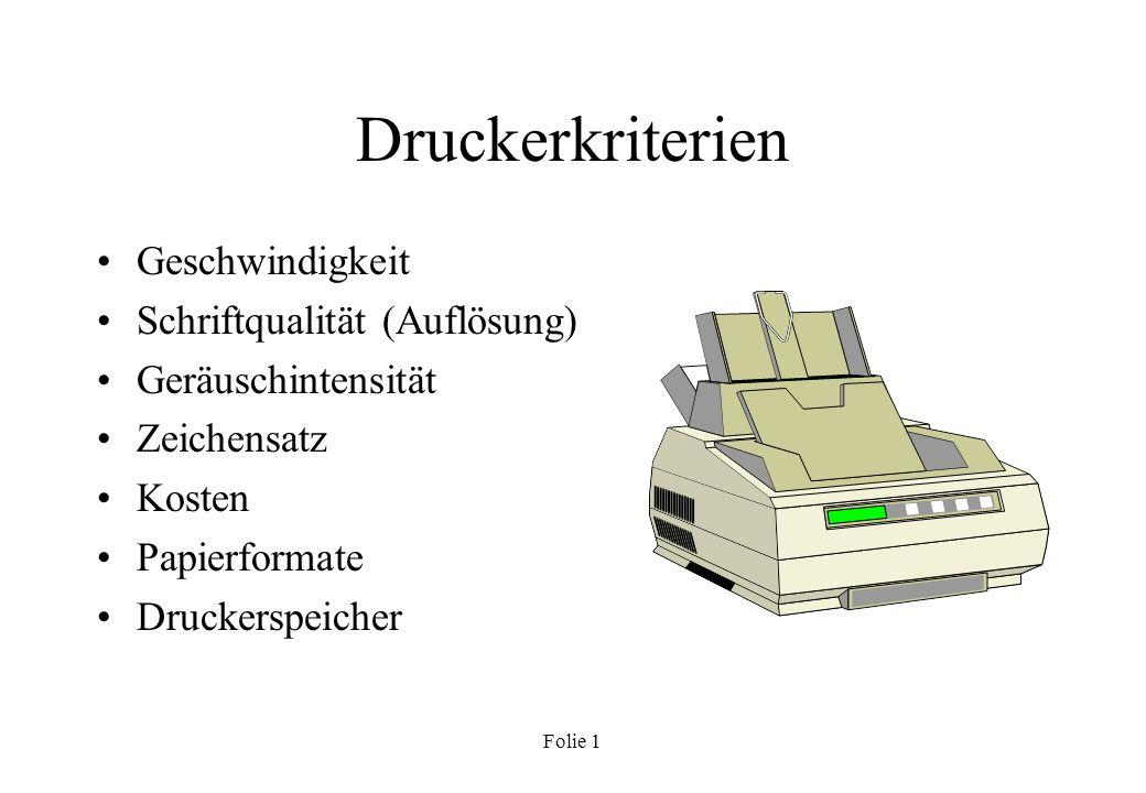 Druckerkriterien Geschwindigkeit Schriftqualität (Auflösung)