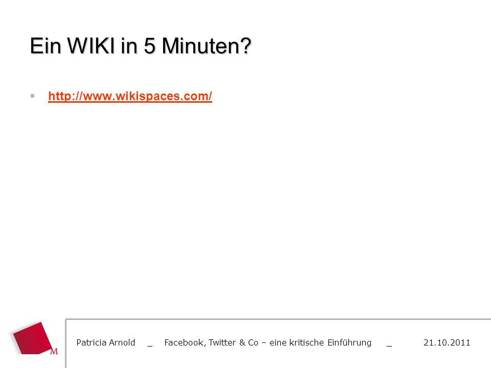 Ein WIKI in 5 Minuten http://www.wikispaces.com/