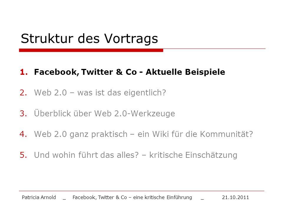 Struktur des Vortrags Facebook, Twitter & Co - Aktuelle Beispiele