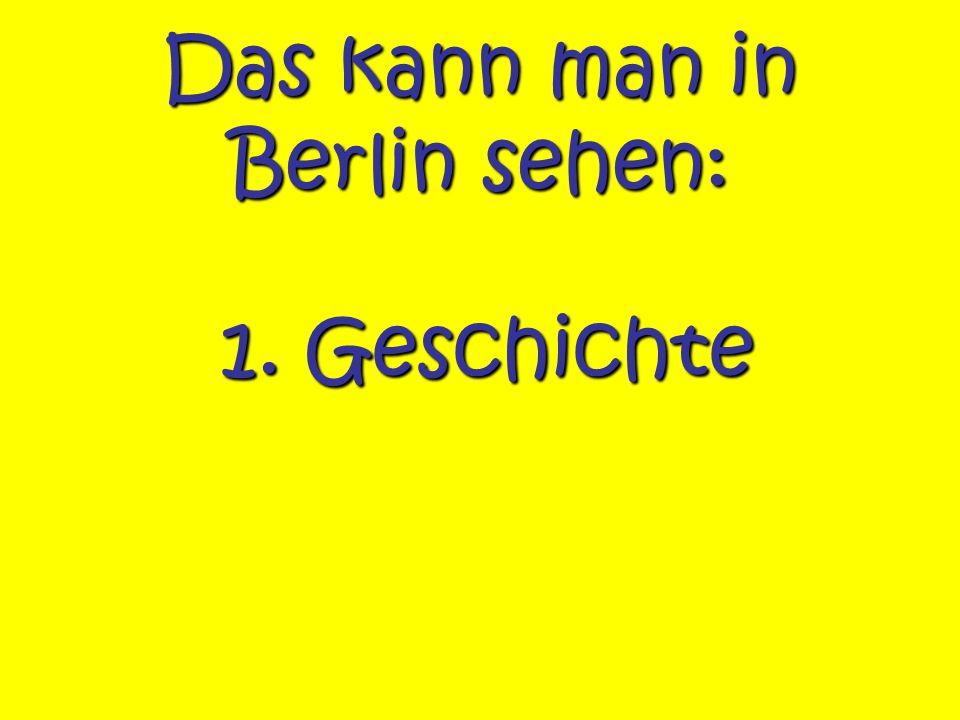 Das kann man in Berlin sehen: