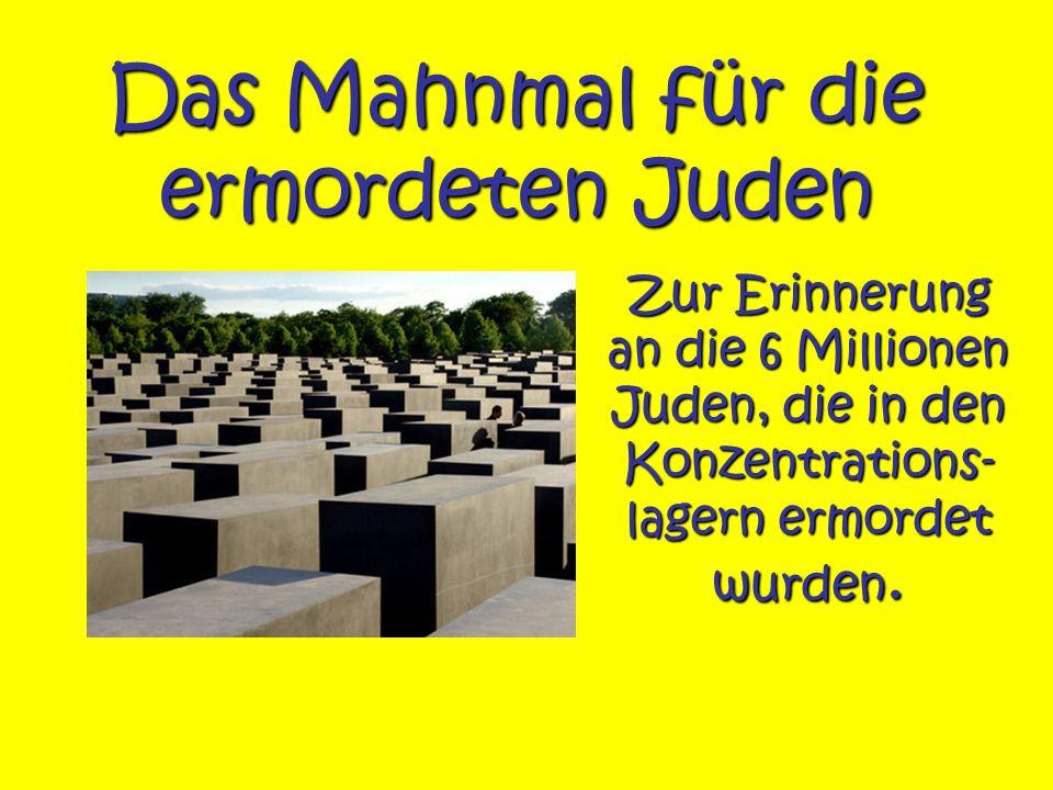 Das Mahnmal für die ermordeten Juden