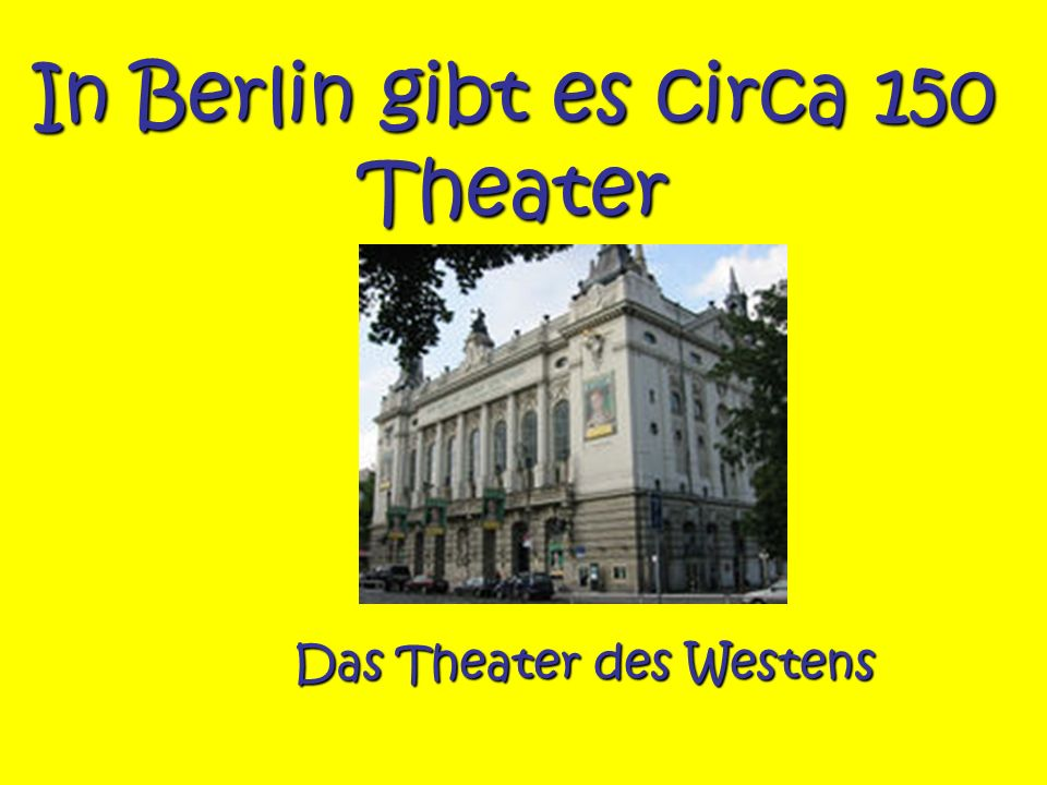 In Berlin gibt es circa 150 Theater