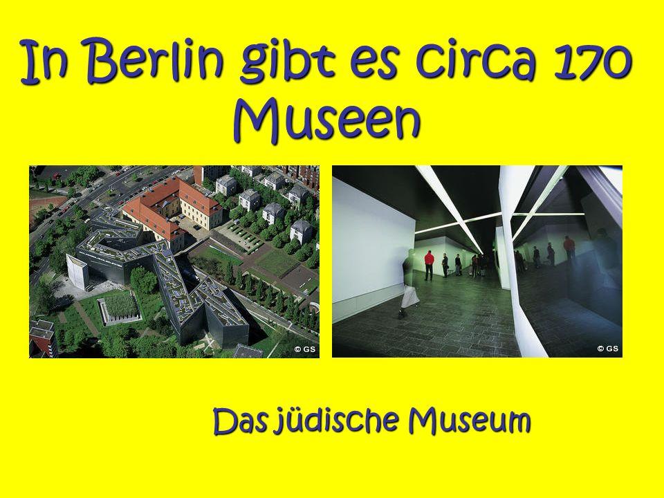 In Berlin gibt es circa 170 Museen