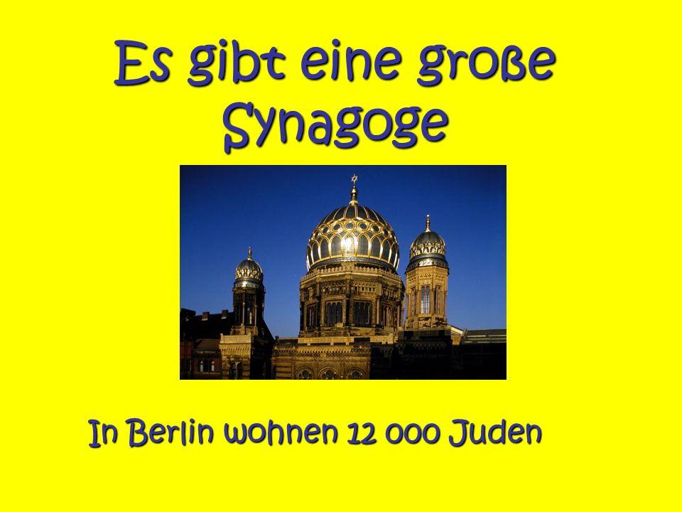 Es gibt eine große Synagoge