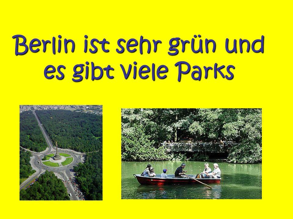 Berlin ist sehr grün und es gibt viele Parks