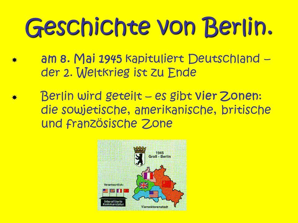 Geschichte von Berlin.  am 8. Mai 1945 kapituliert Deutschland – der 2. Weltkrieg ist zu Ende.