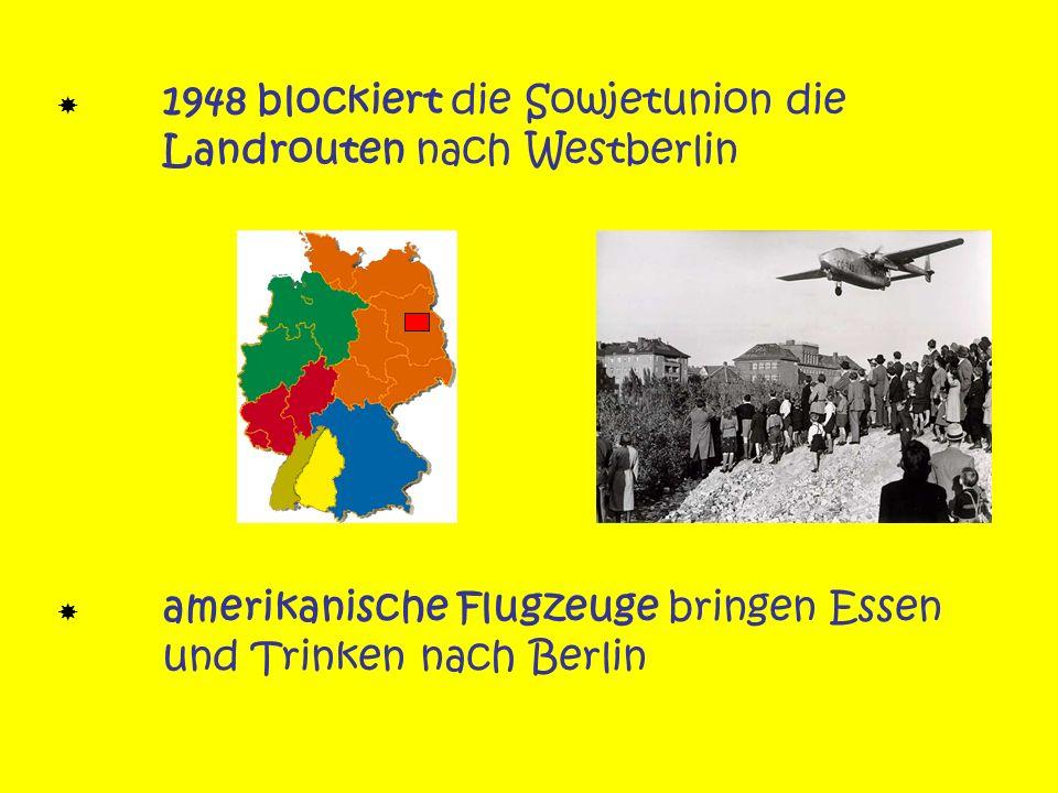  1948 blockiert die Sowjetunion die Landrouten nach Westberlin