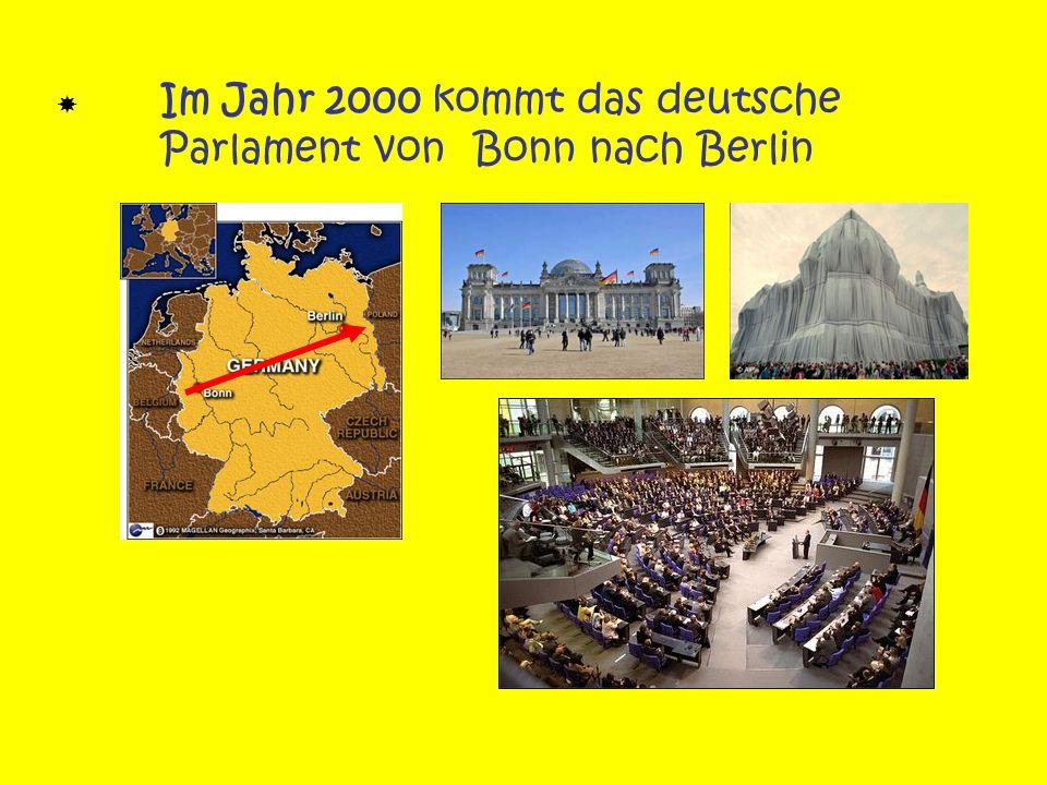  Im Jahr 2000 kommt das deutsche Parlament von Bonn nach Berlin