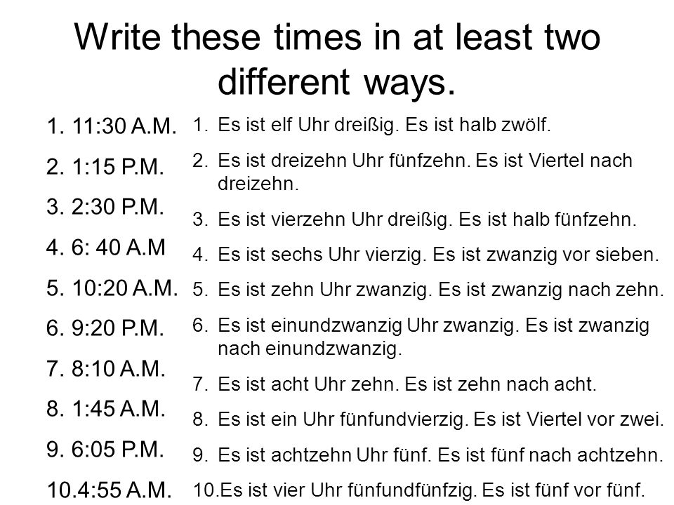 Write these times in at least two different ways.