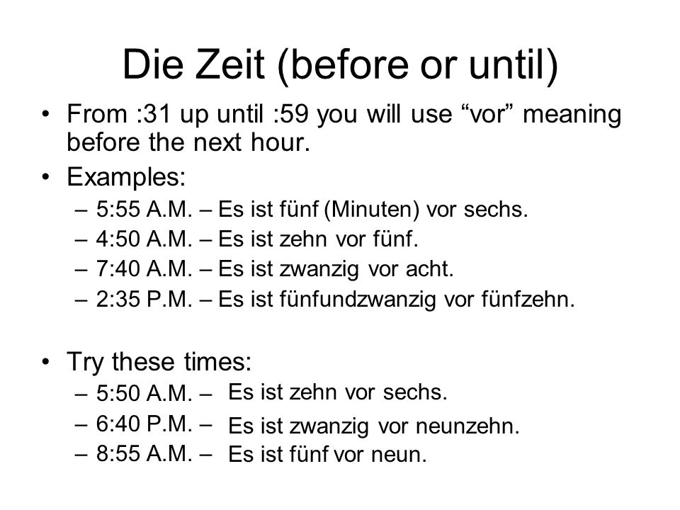 Die Zeit (before or until)
