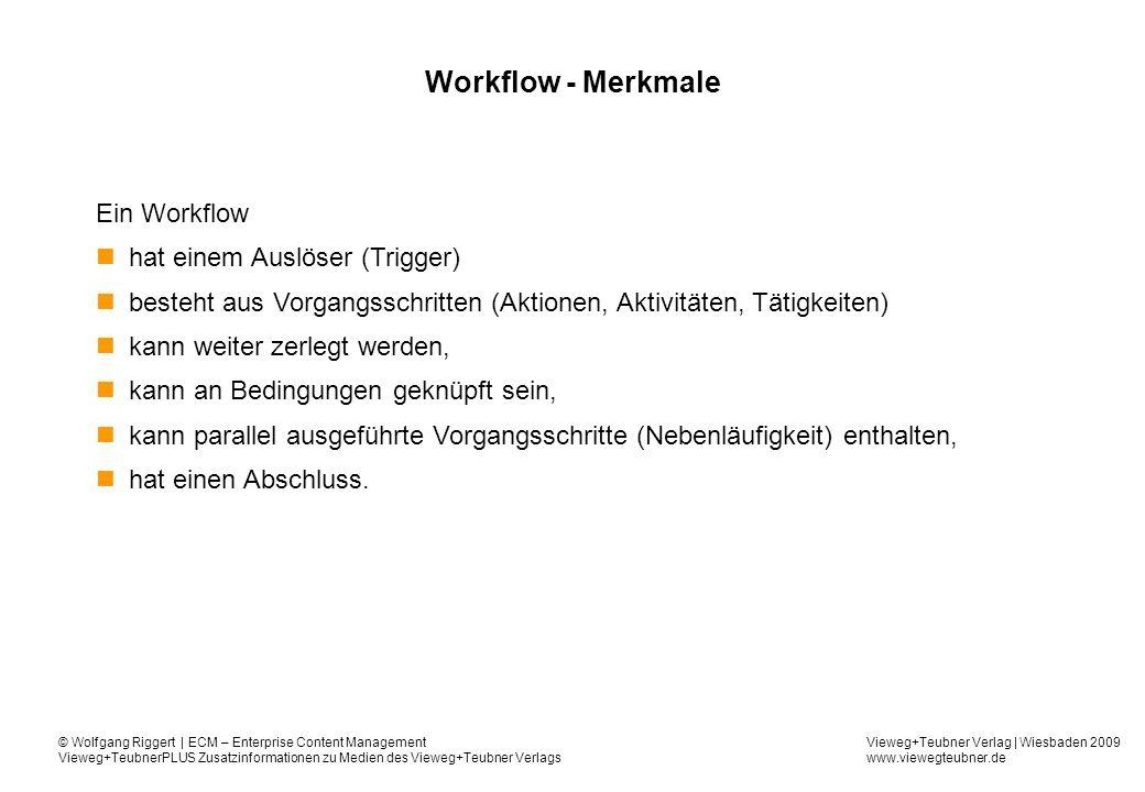 Workflow - Merkmale Ein Workflow hat einem Auslöser (Trigger)