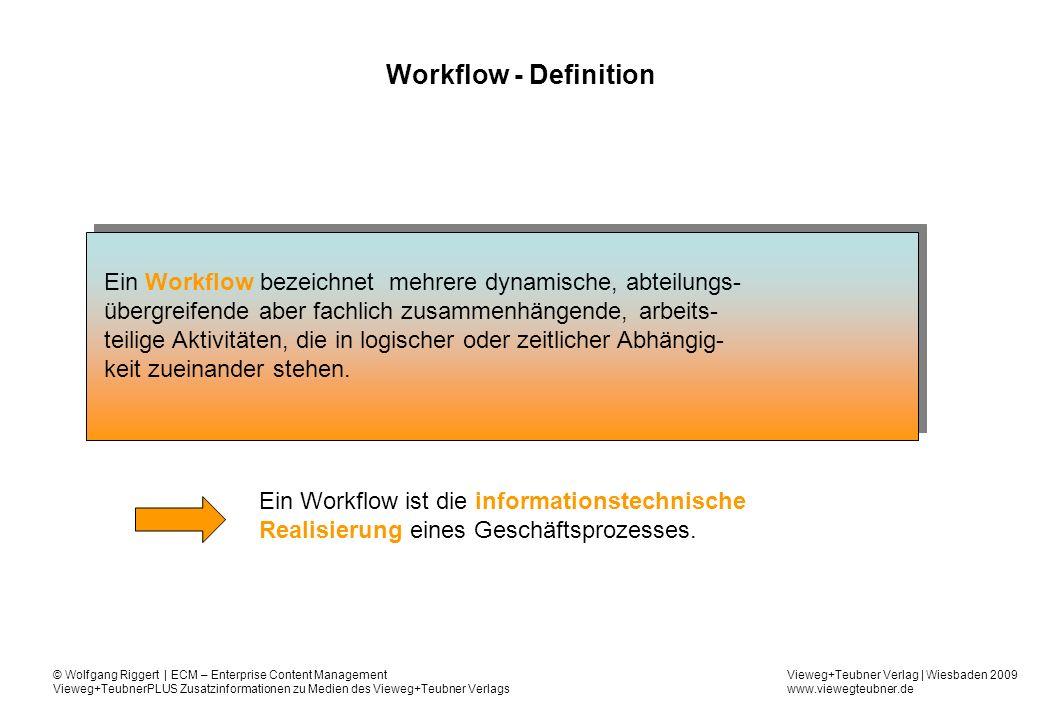 Workflow - Definition Ein Workflow bezeichnet mehrere dynamische, abteilungs- übergreifende aber fachlich zusammenhängende, arbeits-