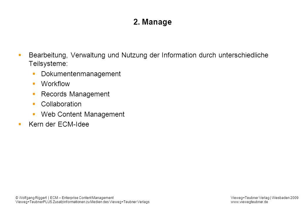 2. Manage Bearbeitung, Verwaltung und Nutzung der Information durch unterschiedliche Teilsysteme: Dokumentenmanagement.