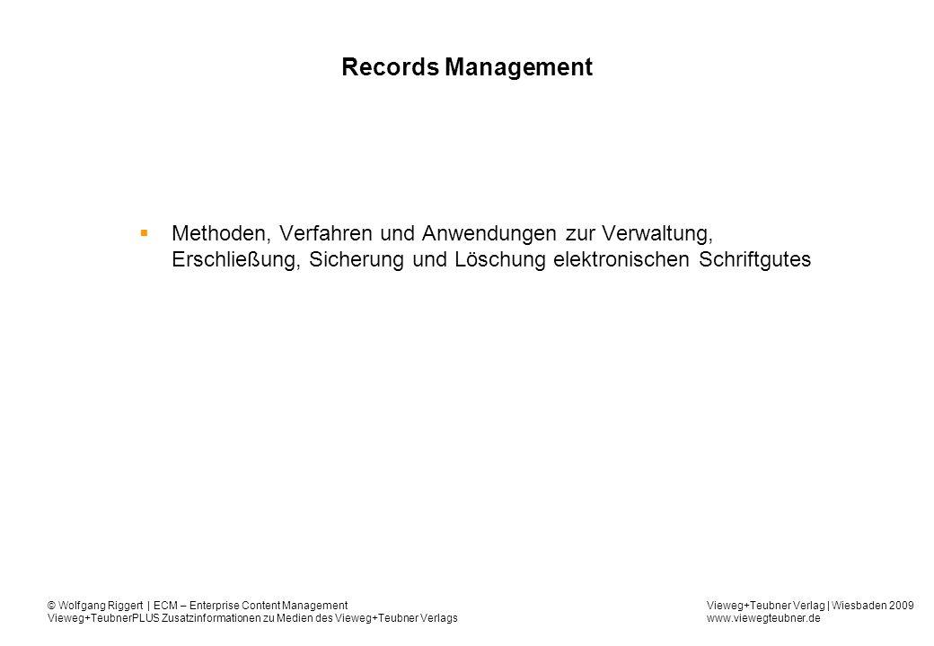Records Management Methoden, Verfahren und Anwendungen zur Verwaltung, Erschließung, Sicherung und Löschung elektronischen Schriftgutes.