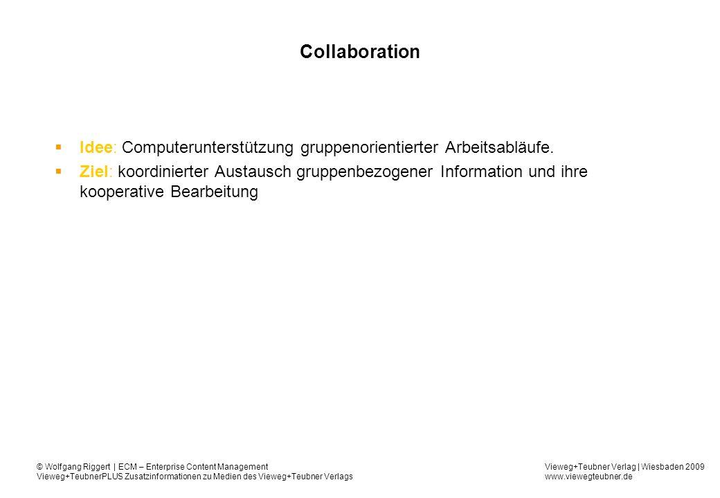 Collaboration Idee: Computerunterstützung gruppenorientierter Arbeitsabläufe.