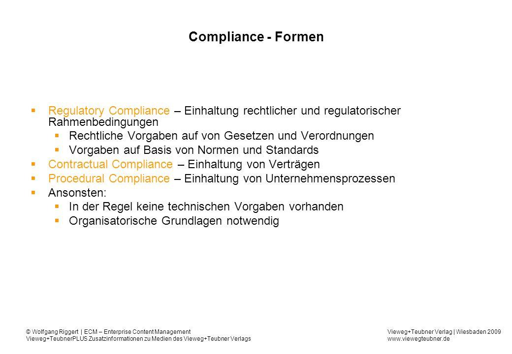 Compliance - Formen Regulatory Compliance – Einhaltung rechtlicher und regulatorischer Rahmenbedingungen.