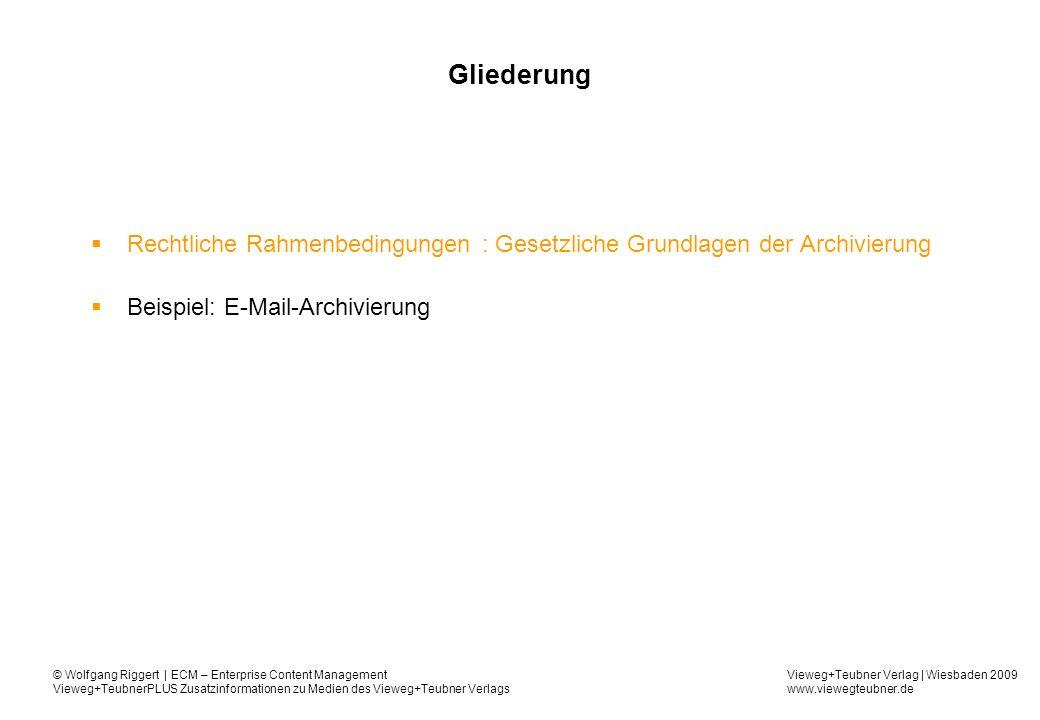 Gliederung Rechtliche Rahmenbedingungen : Gesetzliche Grundlagen der Archivierung. Beispiel: E-Mail-Archivierung.