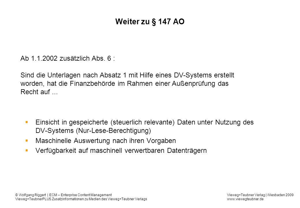 Weiter zu § 147 AO Ab 1.1.2002 zusätzlich Abs. 6 :