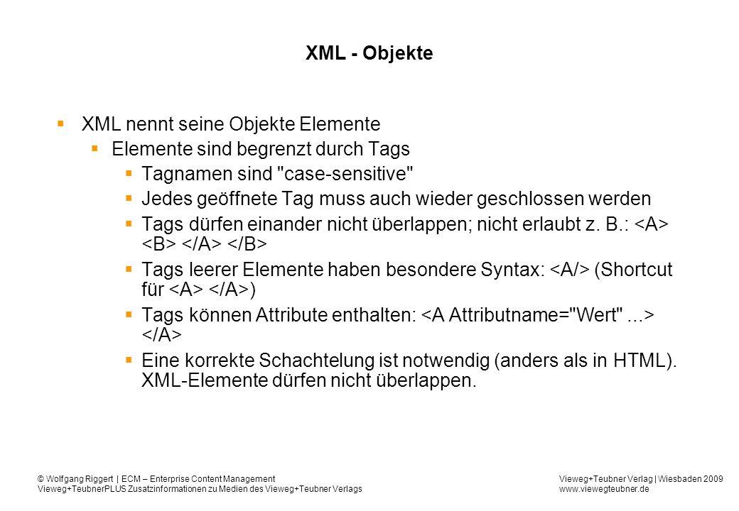 XML nennt seine Objekte Elemente Elemente sind begrenzt durch Tags