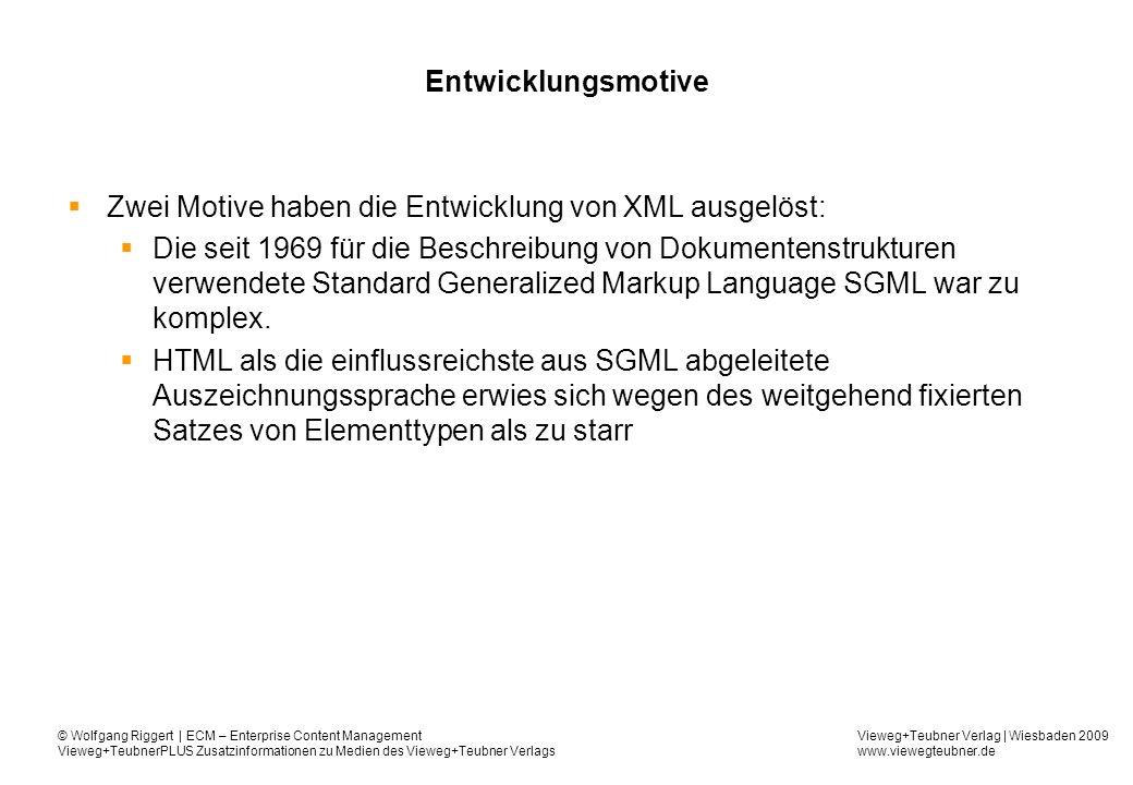 Zwei Motive haben die Entwicklung von XML ausgelöst: