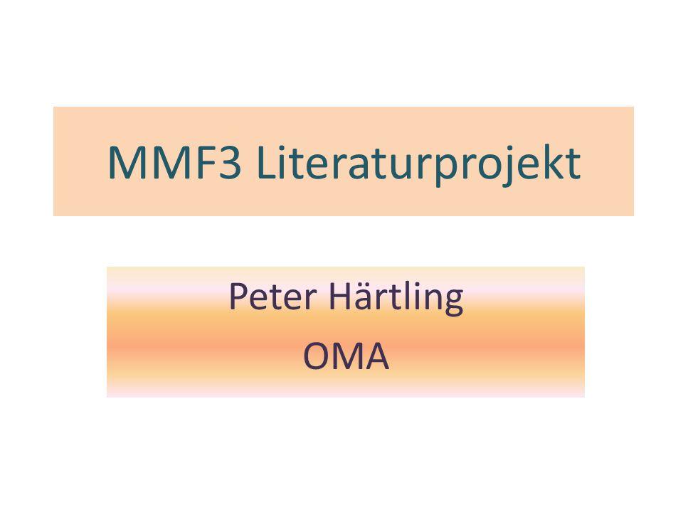 MMF3 Literaturprojekt Peter Härtling OMA