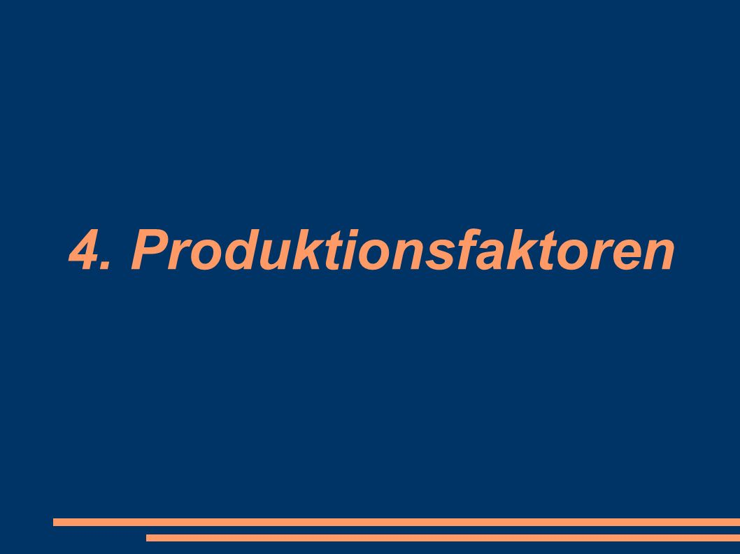 4. Produktionsfaktoren