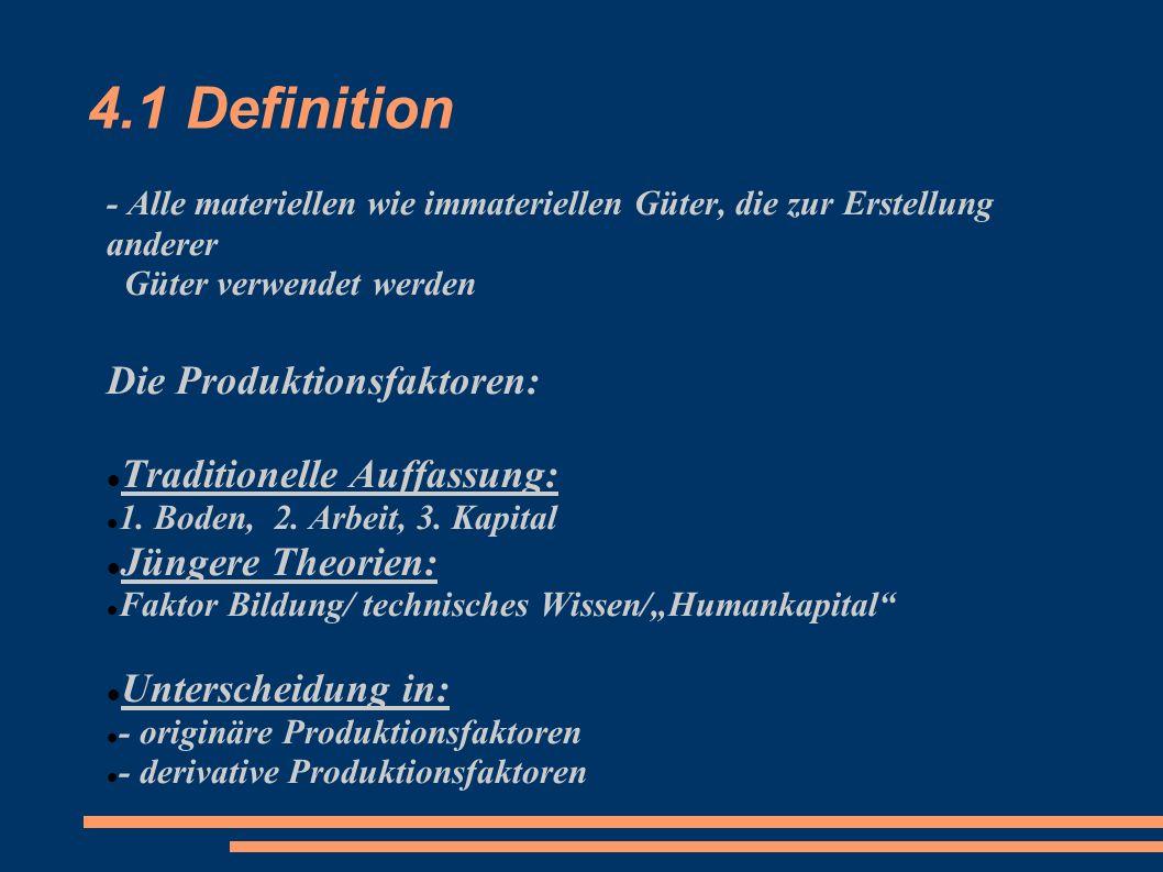 4.1 Definition Die Produktionsfaktoren: Traditionelle Auffassung: