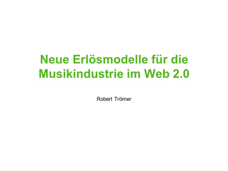Neue Erlösmodelle für die Musikindustrie im Web 2.0