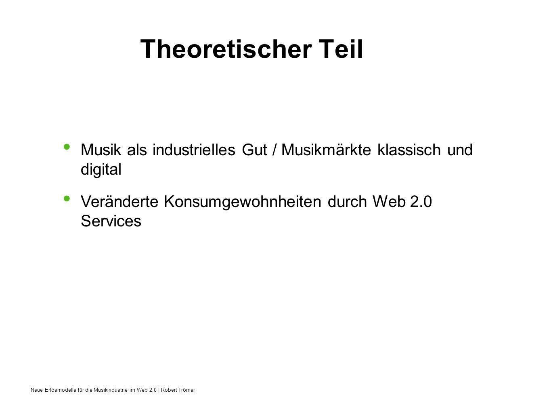 Theoretischer Teil Musik als industrielles Gut / Musikmärkte klassisch und digital.