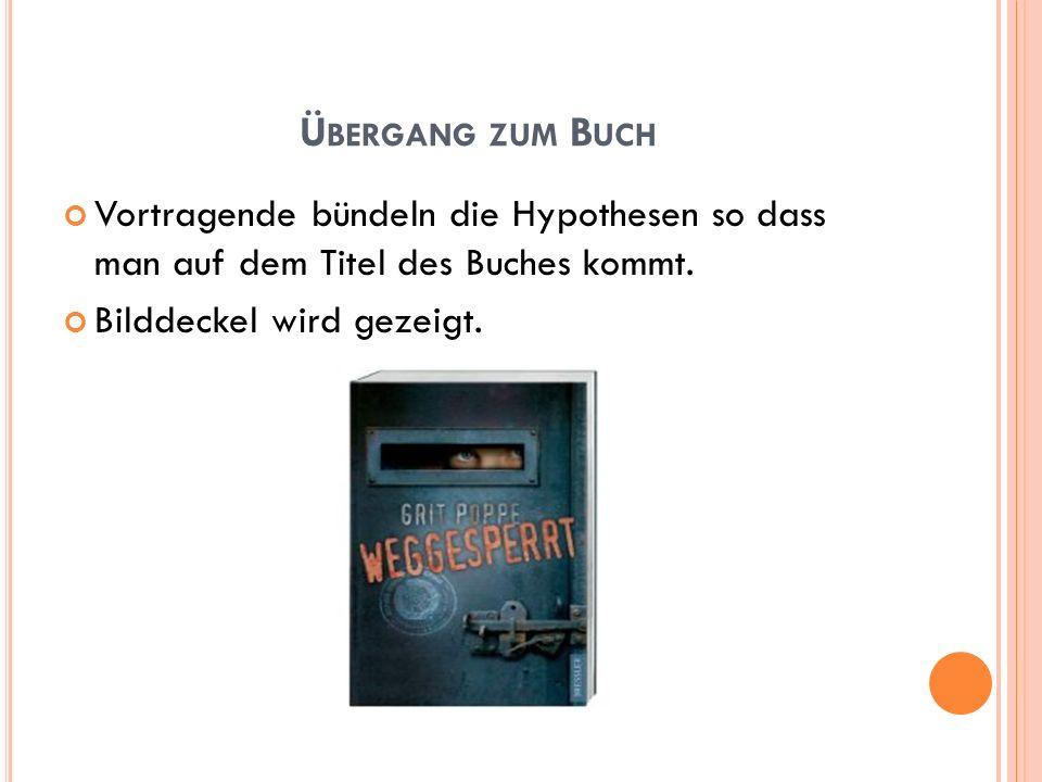 Übergang zum Buch Vortragende bündeln die Hypothesen so dass man auf dem Titel des Buches kommt.