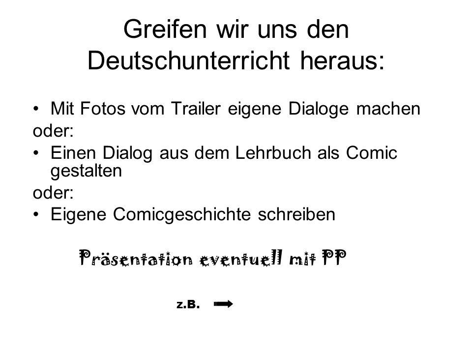 Greifen wir uns den Deutschunterricht heraus: