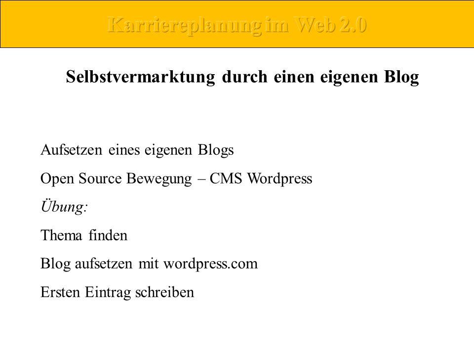 Karriereplanung im Web 2.0 Selbstvermarktung durch einen eigenen Blog