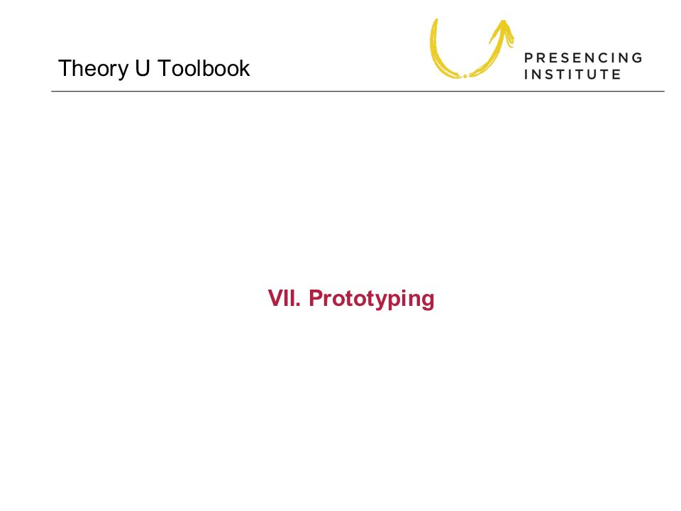 Theory U Toolbook VII. Prototyping