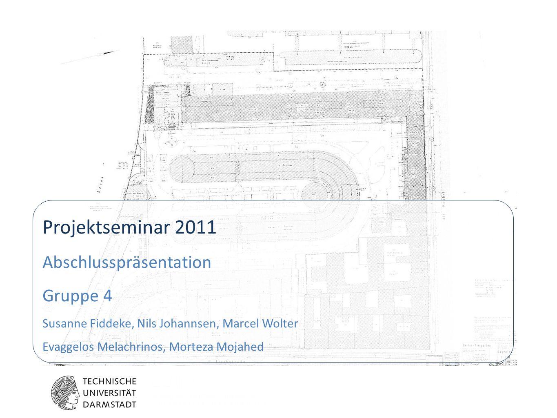 Projektseminar 2011 Abschlusspräsentation Gruppe 4