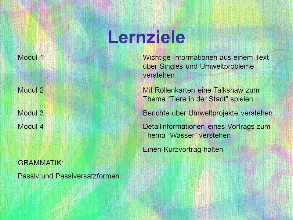 LernzieleModul 1. Wichtige Informationen aus einem Text über Singles und Umweltprobleme verstehen. Modul 2.
